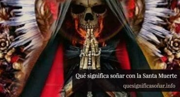que significa soñar con la santa muerte